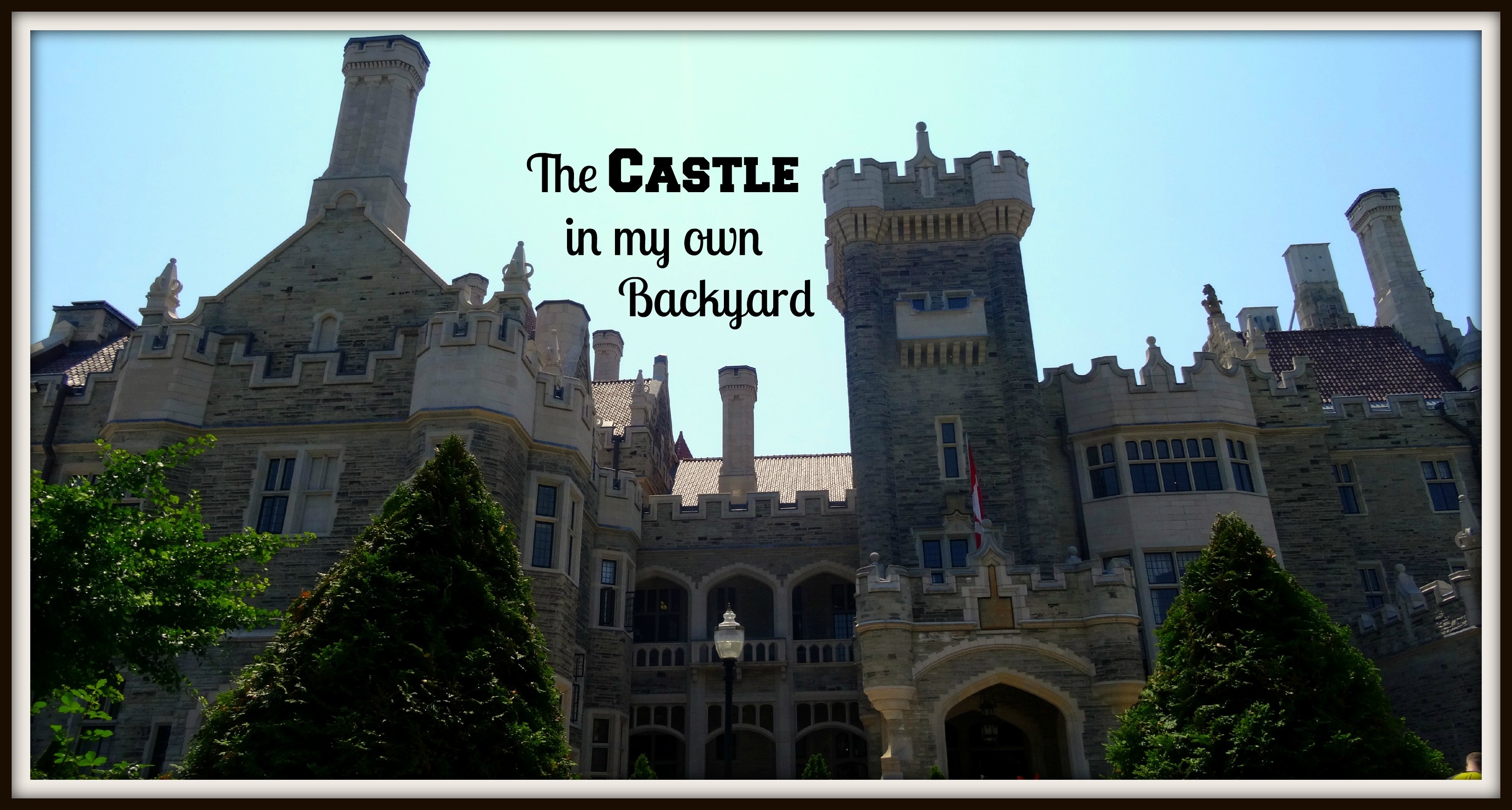 The Castle in my Own Backyard ⋆ The World As I See It