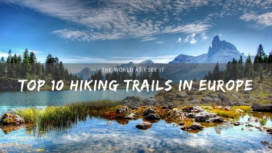 top 10 hiking trails in europe the world as i see it. Black Bedroom Furniture Sets. Home Design Ideas
